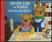 bamse lise og bjørn bygger en drage - bog