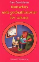 bamsefars søde godnathistorier for voksne - bog