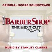 clarke stanley - barbershop: the next cut  - Original Score Soundtrack