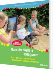 barnets digitale læringsrum godt i gang med digitale medier i dagtilbuddets pædagogiske praksis  - inkl. hjemmeside