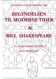 begyndelsen til moderne tider og bill shakespeare - bog