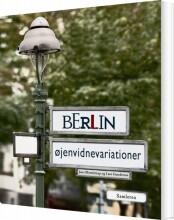 berlin. øjenvidnevariationer - bog