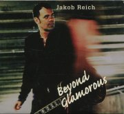 jakob reich - beyond glamorous - cd