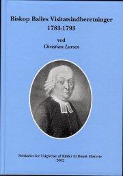 biskop balles visitatsindberetninger 1783-1793 - bog
