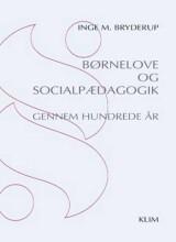 børnelove og socialpædagogik gennem hundrede år - bog