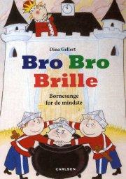 bro bro brille - børnesange for de mindste - bog