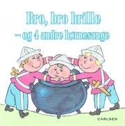 bro, bro brille - og 4 andre børnesange - bog
