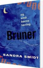 bruner og små børns læring - en introduktion - bog