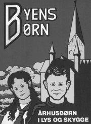 byens børn: århusbørn i lys og skygge - bog