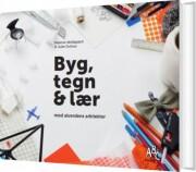 byg, tegn & lær med alverdens arkitekter - bog