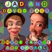 jad and david fair - cackle shake and squall - cd