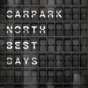 carpark north - best days - cd