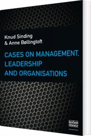 cases on management, leadership and organisations - bog