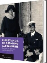 christian 10. og dronning alexandrine - bog