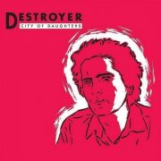 destroyer - city of daughters - reissue - cd