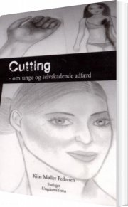 cutting - om unge og selvskadende adfærd - bog