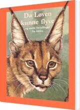 da løven kunne flyve - og andre fortællinger fra afrika - bog