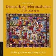 danmark og reformationen - i 1500 tallet og nu - bog