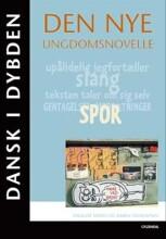 dansk i dybden - den nye ungdomsnovelle - bog