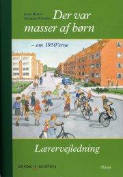 dansk i midten, der var masser af børn - om 1950'erne, lærervejledning - bog