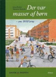 dansk i midten, der var masser af børn - om 1950'erne - bog