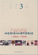 dansk mediehistorie 1960-1995 - bog