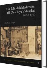 dansk naturvidenskabs historie fra middelalderlærdom til den nye videnskab - bog