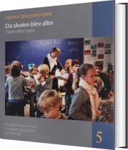 dansk skolehistorie 1-5 - bog