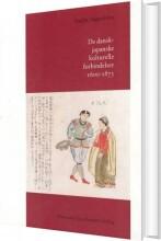 de dansk-japanske kulturelle forbindelser 1600-1873 - bog