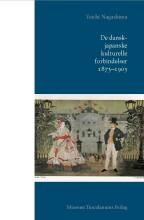 de dansk-japanske kulturelle forbindelser 1873-1903 - bog