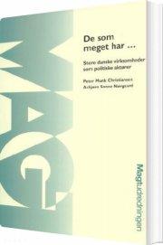 de som meget har - store danske virksomheder som politiske aktører - bog