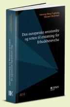 den europæiske arrestordre og retten til erstatning for frihedsberøvelse - bog
