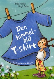 den himmelblå t-shirt - og hvordan den blev til - bog