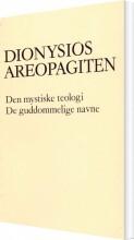 den mystiske teologi. de guddommelige navne - bog