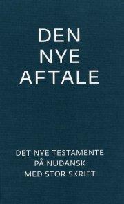 den nye aftale - det nye testamente på nudansk med stor skrift - bog