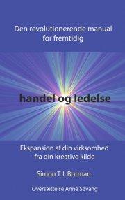 den revolutionerende manual for fremtidig handel & ledelse - bog