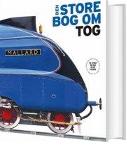 den store bog om tog - bog