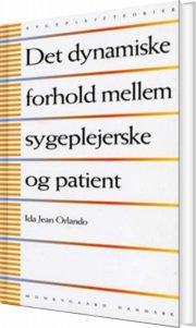 det dynamiske forhold mellem sygeplejerske og patient - bog