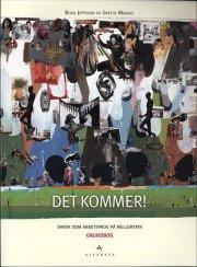 det kommer! dansk som andetsprog, grundbog med cd og dvd - bog