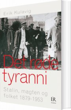 det røde tyranni. stalin, magten og folket 1879-1953 - bog