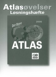 det store go-atlas 2006 - løsningshæfte til atlasøvelser - bog