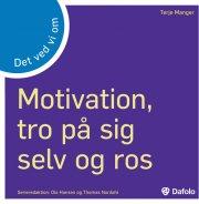 det ved vi om - motivation, tro på sig selv og ros - bog