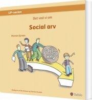 det ved vi om social arv - bog