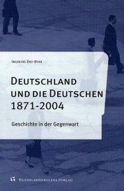 deutschland und die deutschen 1871-2004 - bog