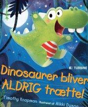 dinosaurer bliver aldrig trætte - bog