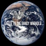 earth to the dandy warhols - cd