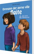 drengen der gerne ville fløjte & det store fløjtekursus - bog