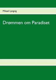 drømmen om paradiset - bog