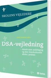 dsa-vejledning - dansk som andetsprog og den interkulturelle skole i praksis - bog