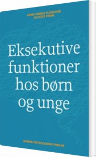 eksekutive funktioner hos børn og unge - bog